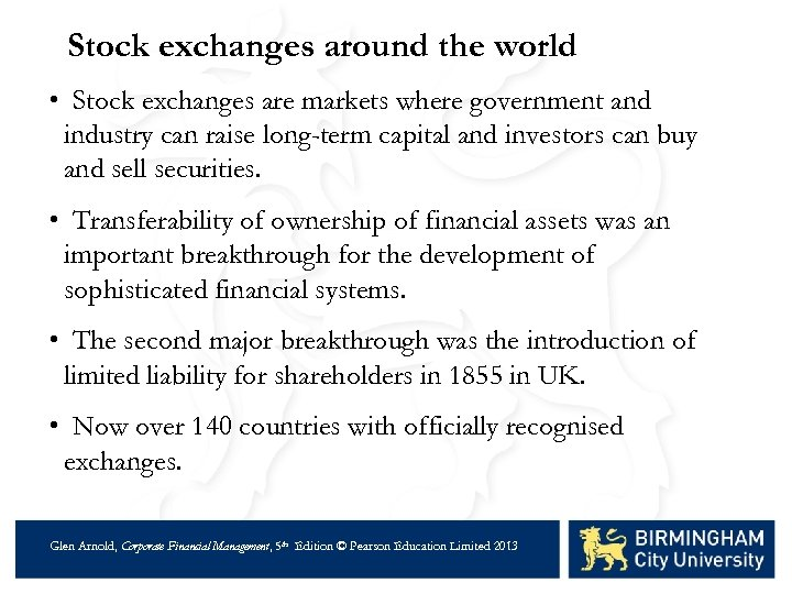 Stock exchanges around the world • Stock exchanges are markets where government and industry