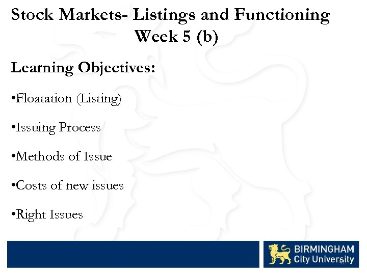 Stock Markets- Listings and Functioning Week 5 (b) Learning Objectives: • Floatation (Listing) •