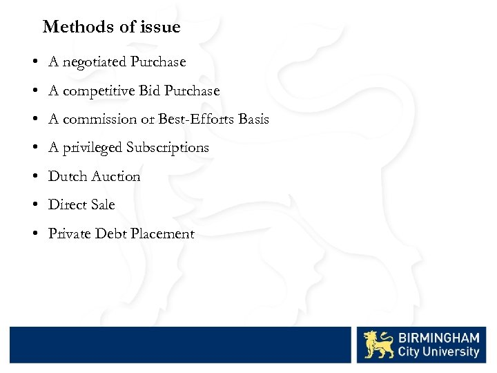 Methods of issue • A negotiated Purchase • A competitive Bid Purchase • A
