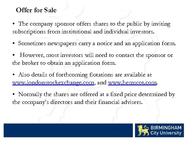 Offer for Sale • The company sponsor offers shares to the public by inviting