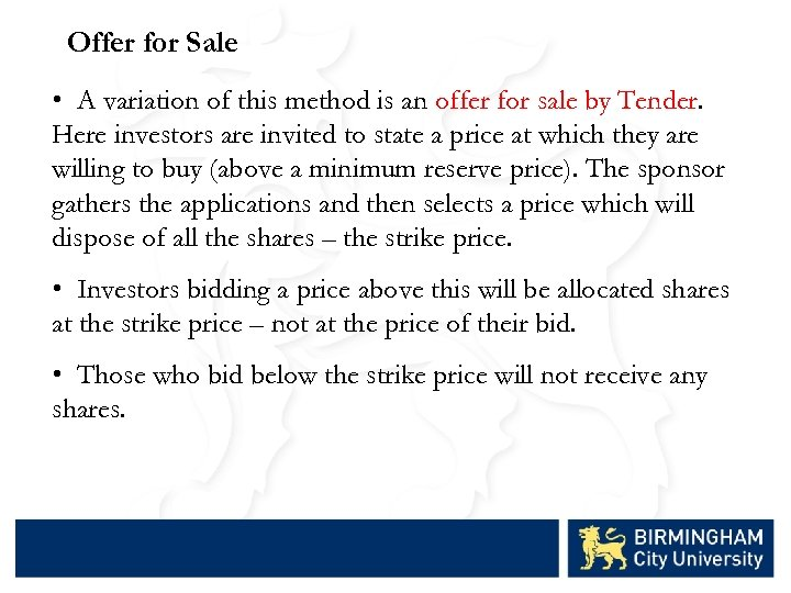Offer for Sale • A variation of this method is an offer for sale