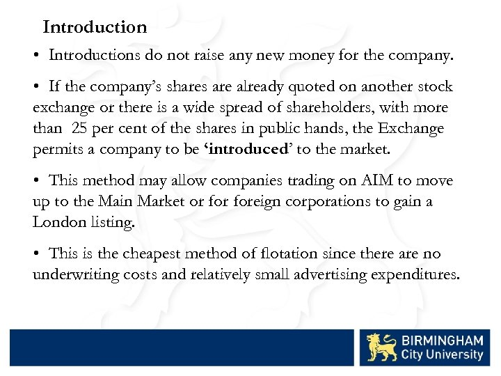 Introduction • Introductions do not raise any new money for the company. • If