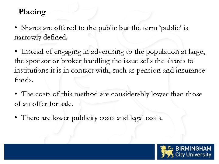 Placing • Shares are offered to the public but the term 'public' is narrowly