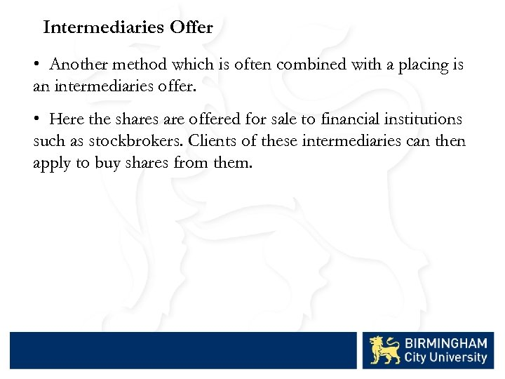 Intermediaries Offer • Another method which is often combined with a placing is an