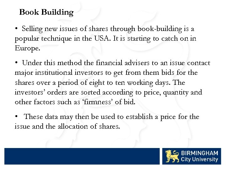 Book Building • Selling new issues of shares through book-building is a popular technique