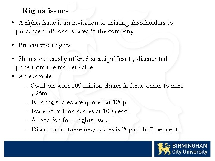 Rights issues • A rights issue is an invitation to existing shareholders to purchase