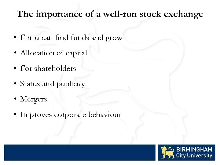 The importance of a well-run stock exchange • Firms can find funds and grow