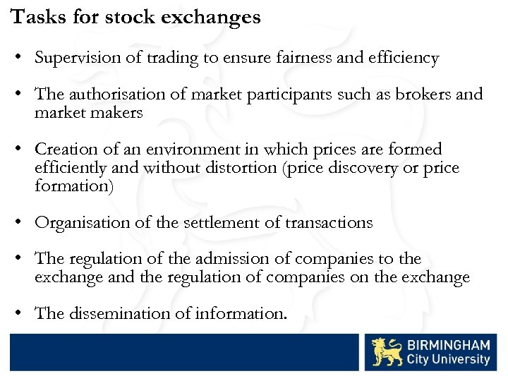 Tasks for stock exchanges • Supervision of trading to ensure fairness and efficiency •