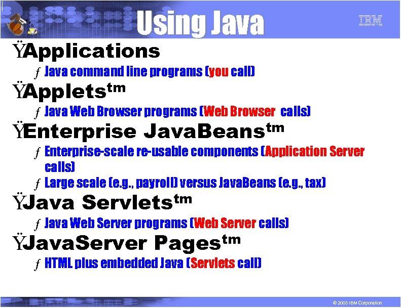 R P G Using Java Ÿ Applications ƒ Java command line programs (you call)