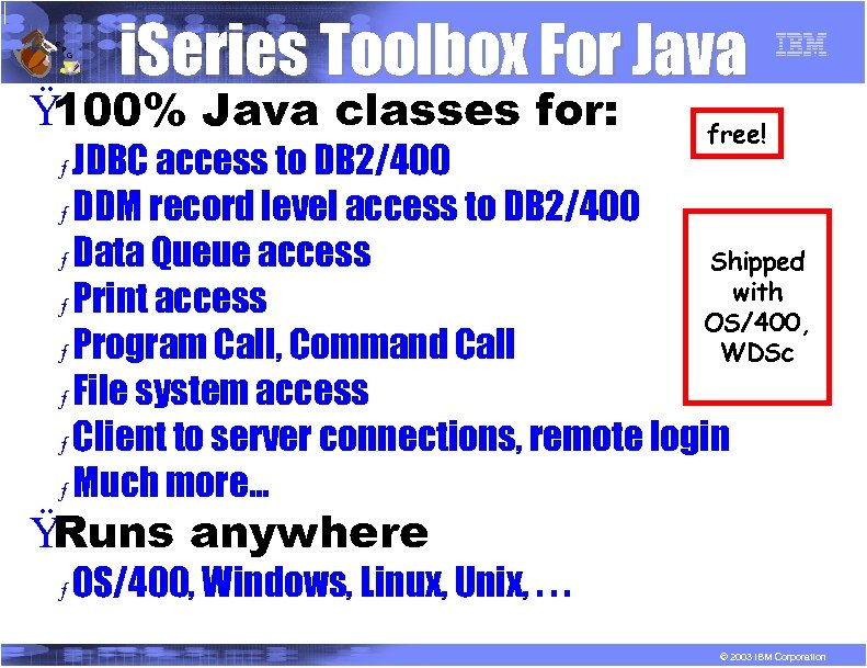 R P G i. Series Toolbox For Java Ÿ 100% Java classes for: free!