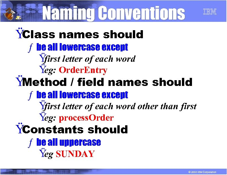 R P G Naming Conventions Ÿ Class names should ƒ be all lowercase except