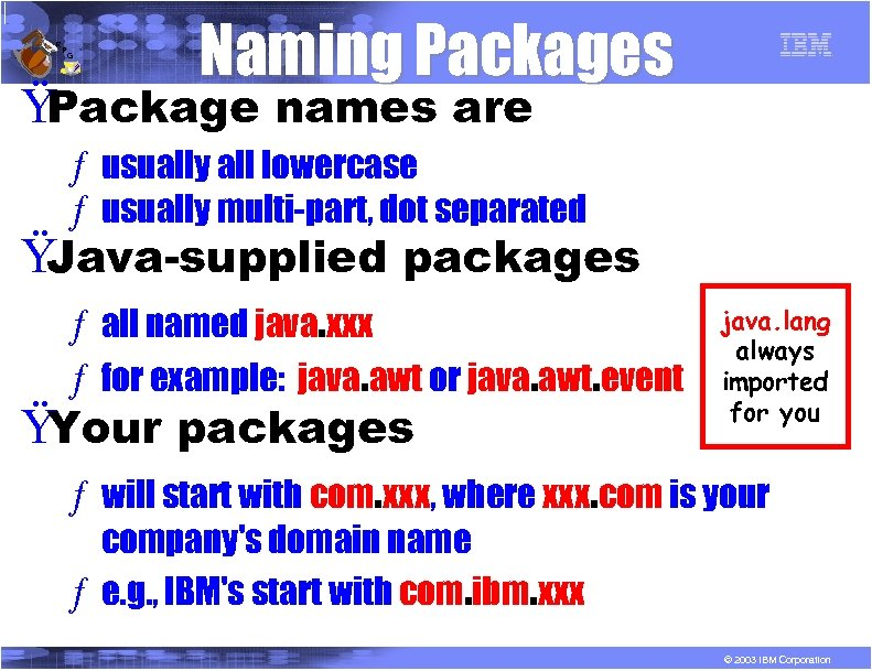 R P G Naming Packages Ÿ Package names are ƒ usually all lowercase ƒ
