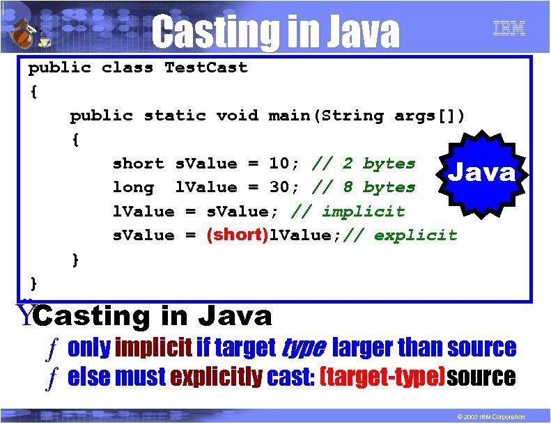 R P G Casting in Java public class Test. Cast { public static void