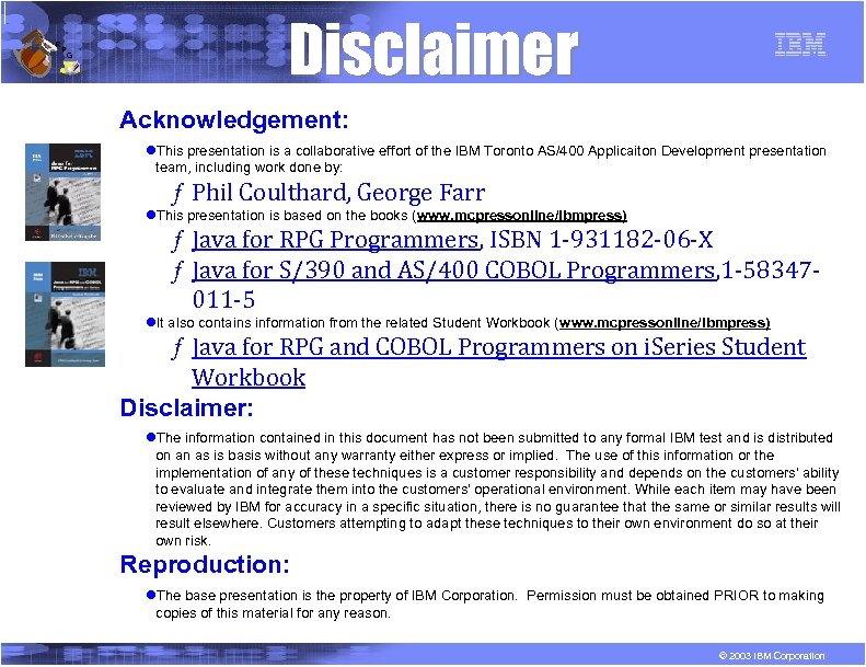 R P G Disclaimer Acknowledgement: l. This presentation is a collaborative effort of the