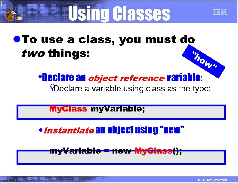 R P G Using Classes l. To use a class, you must do