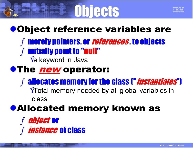 R P G Objects l. Object reference variables are ƒ merely pointers, or references
