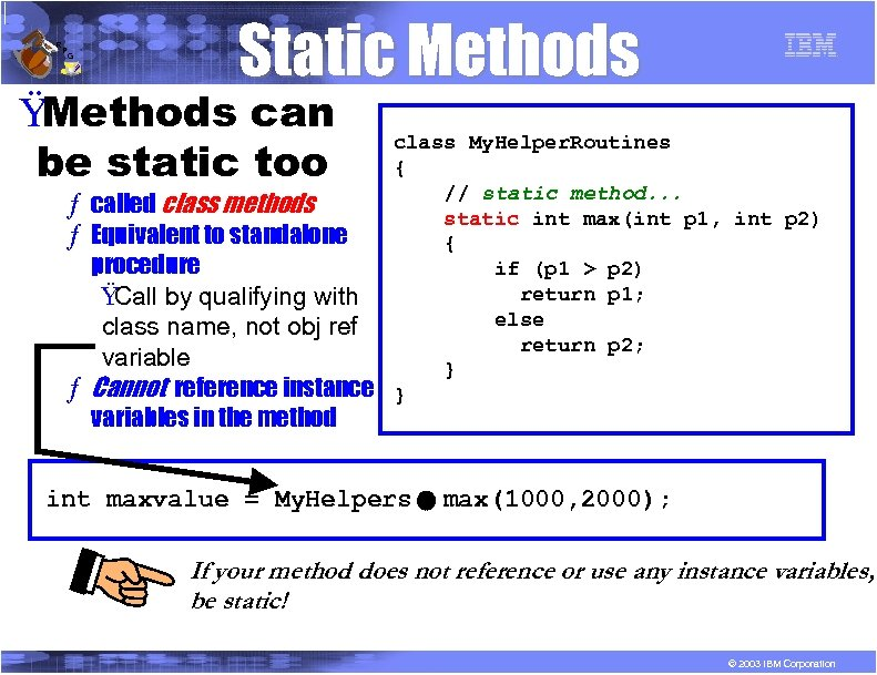 R P G Static Methods Ÿ Methods can be static too ƒ called class