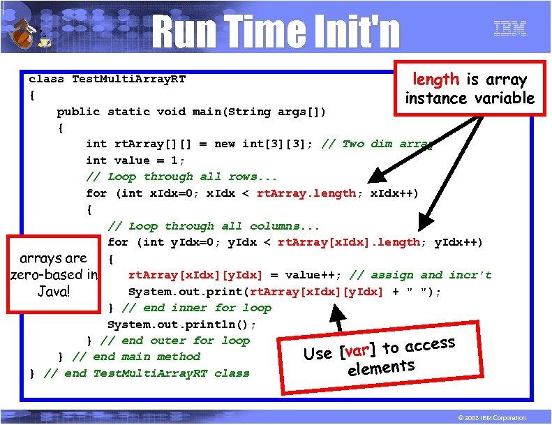 R P G Run Time Init'n class Test. Multi. Array. RT length is array