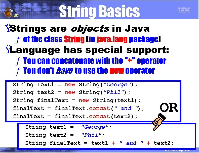 R P G String Basics Ÿ Strings are objects in Java ƒ of the
