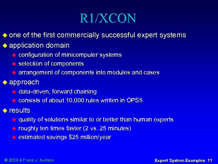 R 1/XCON u one of the first commercially successful expert systems u application domain