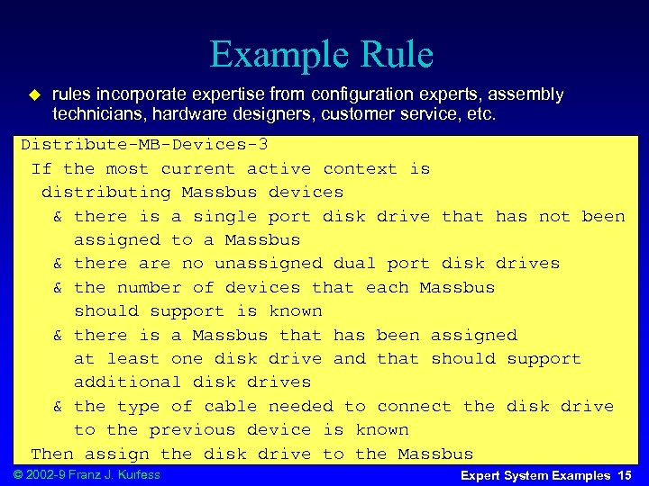 Example Rule u rules incorporate expertise from configuration experts, assembly technicians, hardware designers, customer