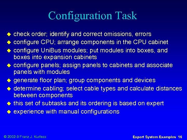 Configuration Task u u u u check order; identify and correct omissions, errors configure
