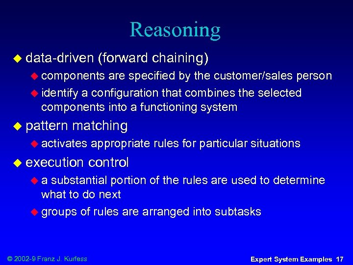 Reasoning u data-driven (forward chaining) u components are specified by the customer/sales person u