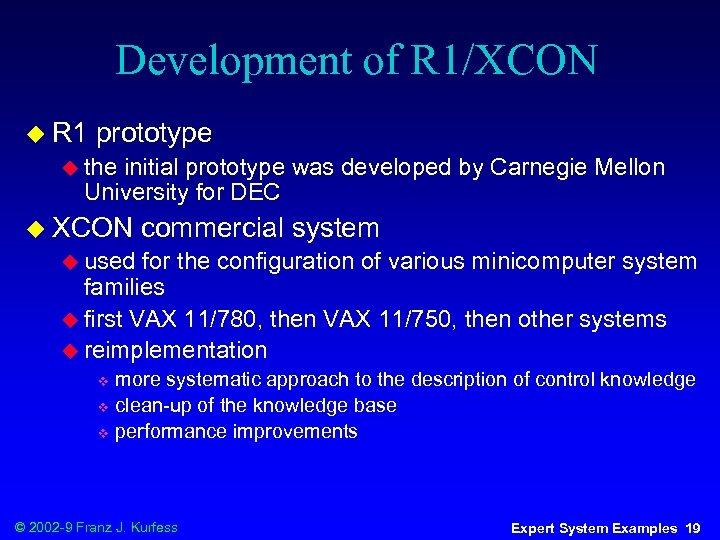 Development of R 1/XCON u R 1 prototype u the initial prototype was developed