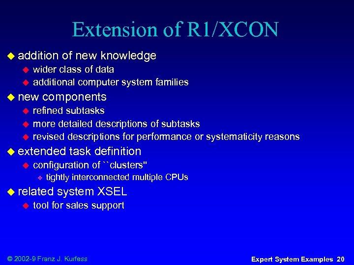 Extension of R 1/XCON u addition u u wider class of data additional computer