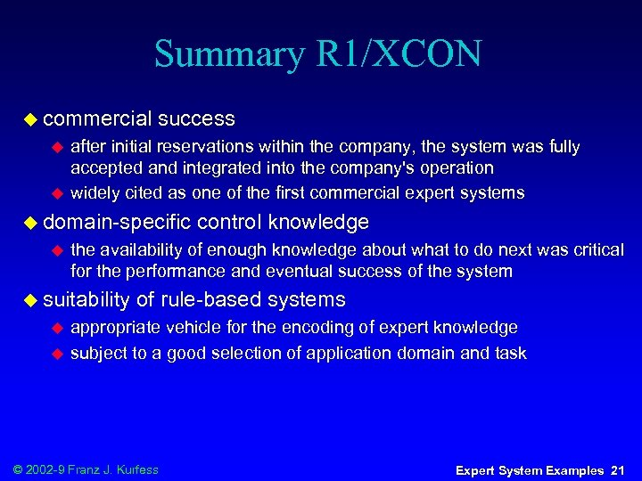 Summary R 1/XCON u commercial u u success after initial reservations within the company,