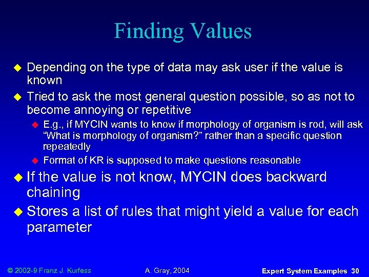 Finding Values u u Depending on the type of data may ask user if