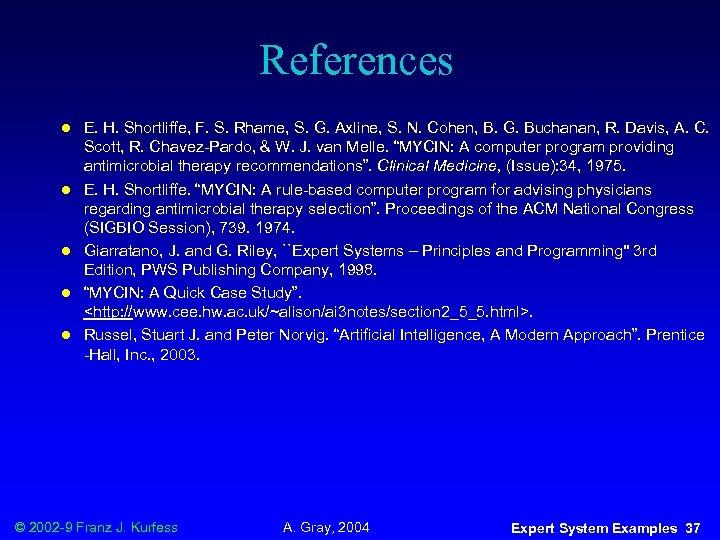 References l l l E. H. Shortliffe, F. S. Rhame, S. G. Axline, S.
