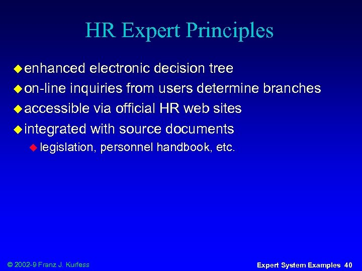 HR Expert Principles u enhanced electronic decision tree u on-line inquiries from users determine