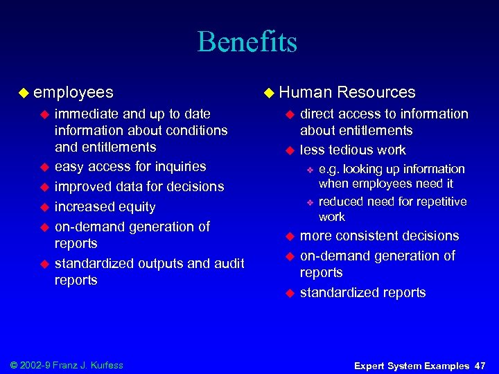 Benefits u employees u u u immediate and up to date information about conditions