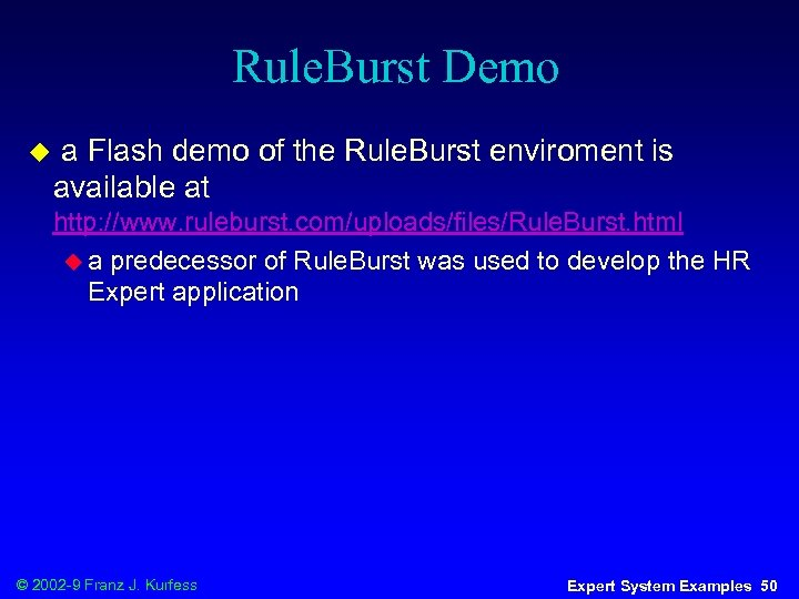 Rule. Burst Demo u a Flash demo of the Rule. Burst enviroment is available