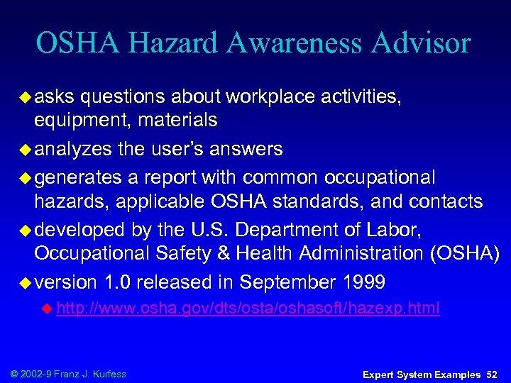 OSHA Hazard Awareness Advisor u asks questions about workplace activities, equipment, materials u analyzes