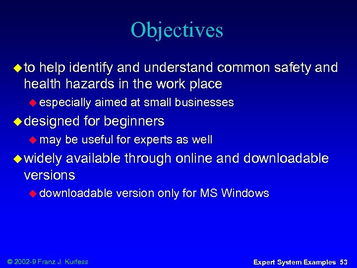 Objectives u to help identify and understand common safety and health hazards in the