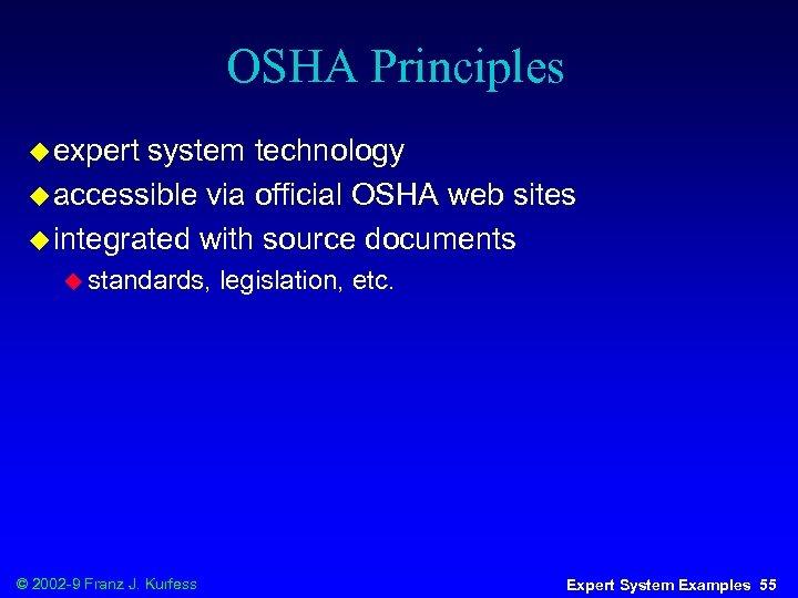OSHA Principles u expert system technology u accessible via official OSHA web sites u