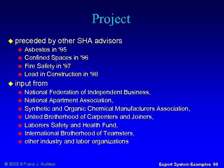 Project u preceded u u Asbestos in '95 Confined Spaces in '96 Fire Safety