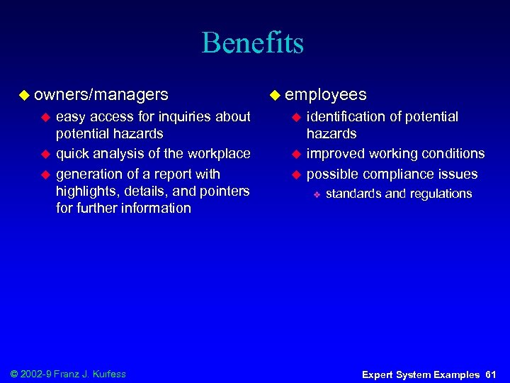 Benefits u owners/managers u u u easy access for inquiries about potential hazards quick