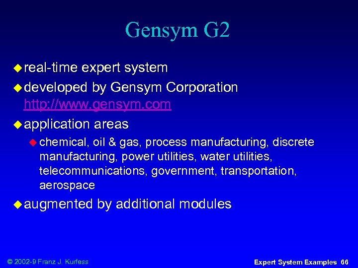 Gensym G 2 u real-time expert system u developed by Gensym Corporation http: //www.