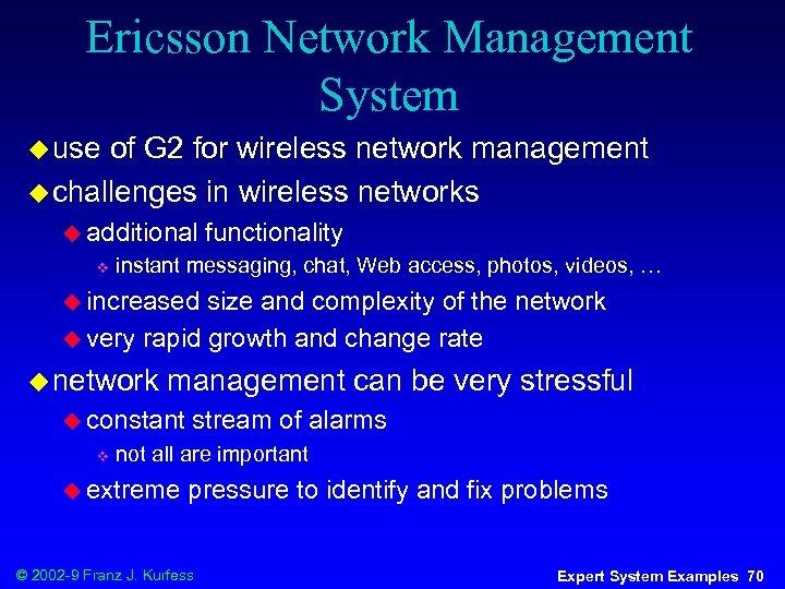 Ericsson Network Management System u use of G 2 for wireless network management u