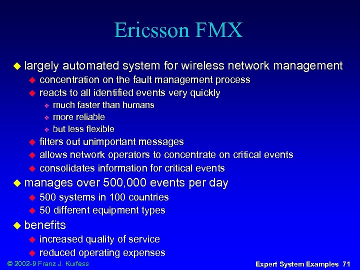 Ericsson FMX u largely u u concentration on the fault management process reacts to