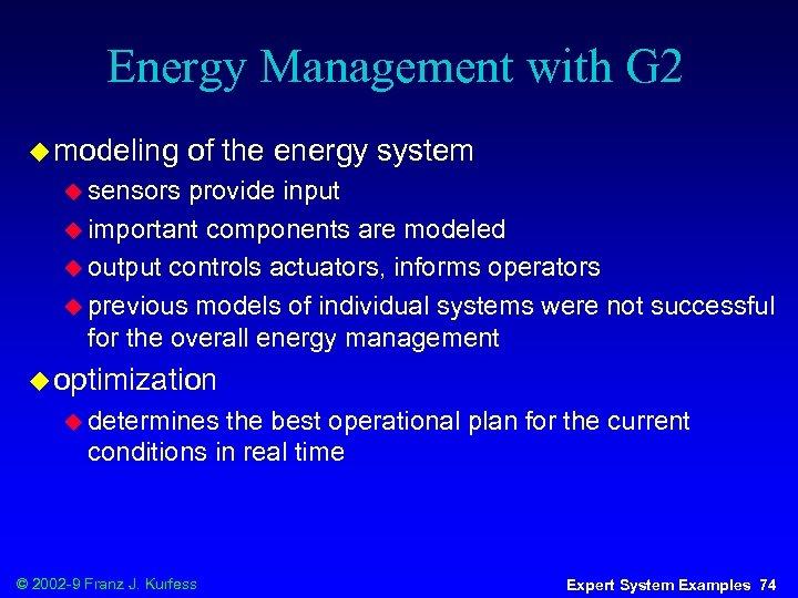 Energy Management with G 2 u modeling of the energy system u sensors provide