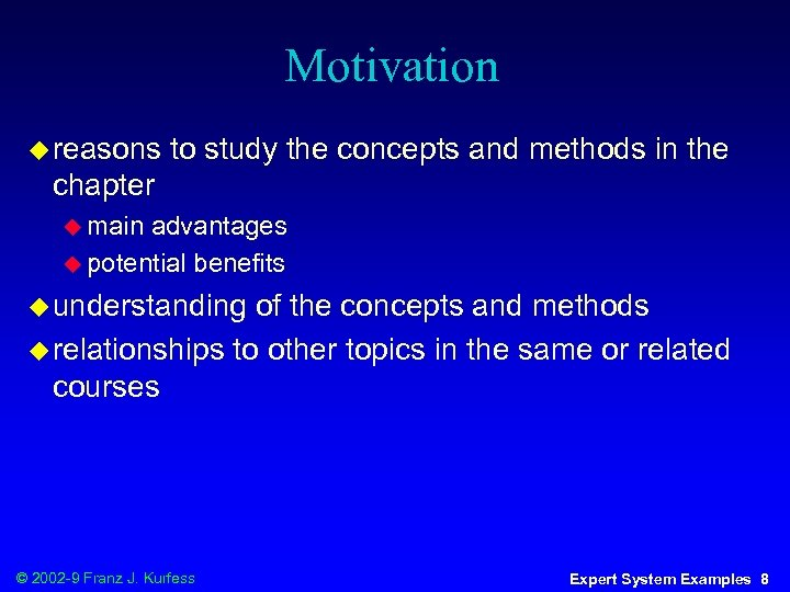 Motivation u reasons to study the concepts and methods in the chapter u main
