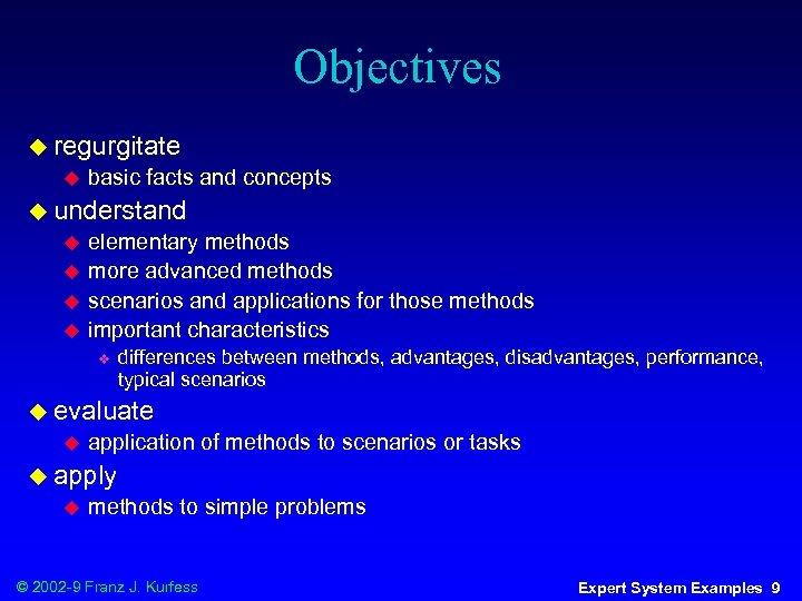 Objectives u regurgitate u basic facts and concepts u understand u u elementary methods