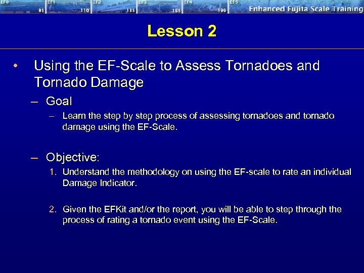 Lesson 2 • Using the EF-Scale to Assess Tornadoes and Tornado Damage – Goal