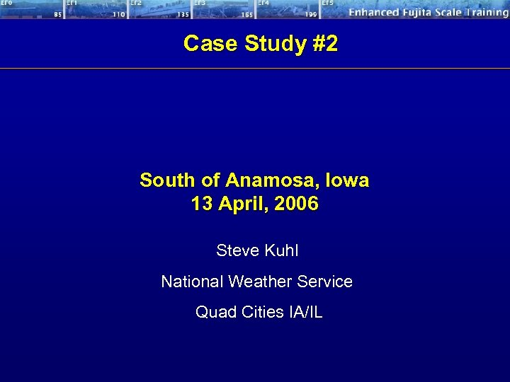 Case Study #2 South of Anamosa, Iowa 13 April, 2006 Steve Kuhl National Weather