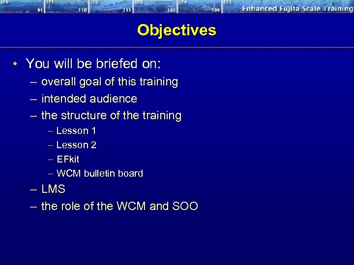 Objectives • You will be briefed on: – – – overall goal of this