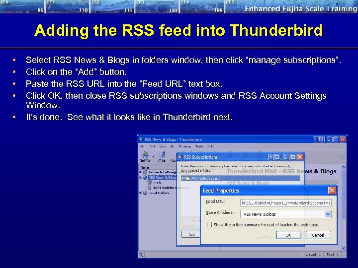 Adding the RSS feed into Thunderbird • • • Select RSS News & Blogs